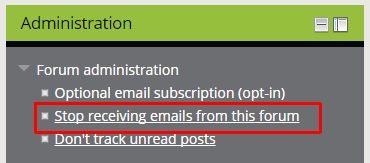 The 'Stop receiving emails from this forum' option in the administration block